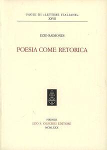 Libro Poesia come retorica Ezio Raimondi