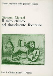Libro Il mito etrusco nel Rinascimento fiorentino Giovanni Cipriani