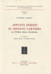 Foto Cover di Appunti inediti su Renato Cartesio. «La storia della filosofia», Libro di Vincenzo Gioberti, edito da Olschki