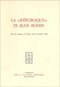 La république di Jean Bodin. Atti del Convegno (Perugia, 14-15 novembre 1980)