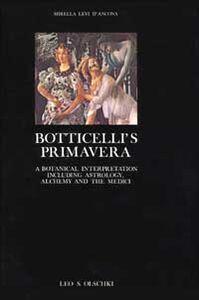 Botticelli's «Primavera». A botanical interpretation including astrology, alchemy and the Medici