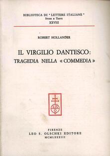 Il Virgilio dantesco: tragedia nella «Commedia» - Robert Hollander - copertina