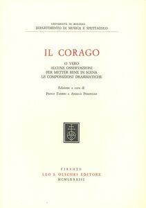 Foto Cover di Il corago o vero alcune osservazioni per metter bene in scena le composizioni drammatiche, Libro di  edito da Olschki