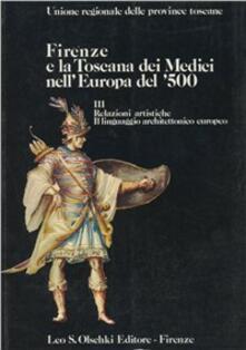 Firenze e la Toscana dei Medici nell'Europa del '500. Atti del Convegno internazionale di studi (dal 9 al 14 giugno 1980) - copertina