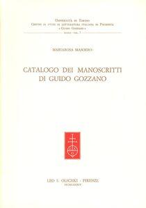Foto Cover di Catalogo di manoscritti di Guido Gozzano, Libro di Mariarosa Masoero, edito da Olschki