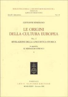 Le origini della cultura europea. Vol. 1: Rivelazioni della linguistica storica. - Giovanni Semerano - copertina