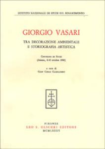 Libro Giorgio Vasari tra decorazione ambientale e storiografia artistica. Atti del Convegno di studi (Arezzo, 8-10 ottobre 1981)