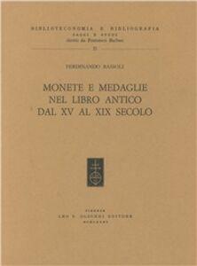 Libro Monete e medaglie nel libro antico dal XV al XIX secolo Ferdinando Bassoli