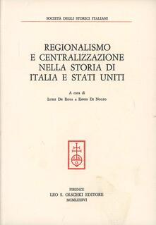 Regionalismo e centralizzazione nella storia di Italia e Stati Uniti - copertina