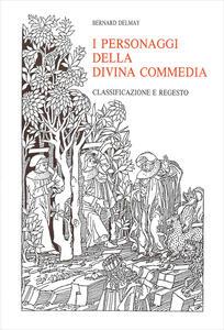 I personaggi della «Divina Commedia». Classificazione e regesto