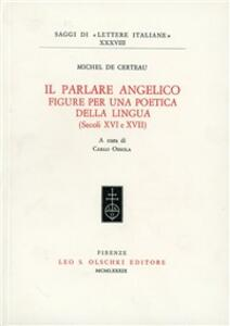 Il parlare angelico. Figure per una poetica della lingua (secoli XVI e XVII)