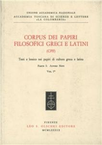 Libro Corpus dei papiri filosofici greci e latini. Testi e lessico nei papiri di cultura greca e latina. Vol. 1\1: Autori noti.