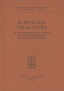Libro Il buon uso della paura. Per una introduzione allo studio del trattato muratoriano «Del governo della peste»