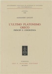 Libro L' ultimo platonismo greco. Principi e conoscenza Alessandro Linguiti