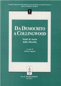 Libro Da Democrito a Collingwood. Studi di storia della filosofia