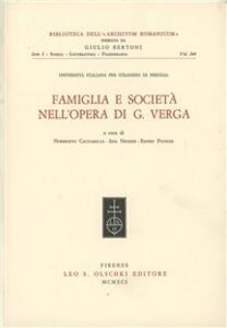 Famiglia e società nell'opera di Giovanni Verga. Atti del Convegno nazionale (Perugia, 25-27 ottobre 1989)
