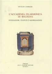 L' Accademia filarmonica di Bologna. Fondazione, statuti e aggregazioni