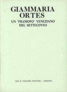 Giammaria Ortes. Un filosofo veneziano del Settecento - copertina