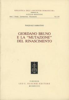 Giordano Bruno e la «mutazione» del Rinascimento - Pasquale Sabbatino - copertina