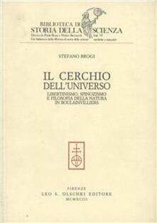 Il cerchio dell'universo. Libertinismo, spinozismo e filosofia della natura in Boulainvilliers - Stefano Brogi - copertina
