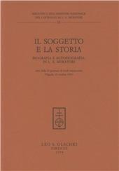 Il soggetto e la storia. Biografia e autobiografia in L. A. Muratori. Atti della 2ª Giornata di studi muratoriani (Vignola, 23 ottobre 1993)