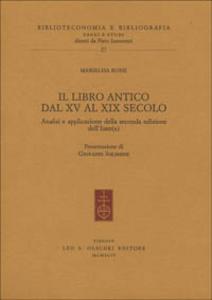 Libro Il libro antico dal XV al XIX secolo. Analisi e applicazione della seconda edizione dell'ISBD(A) Marielisa Rossi