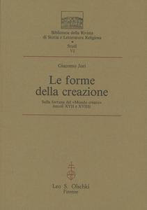 Libro Le forme della creazione. Sulla fortuna del «Mondo creato» (secoli XVII e XVIII) Giacomo Jori