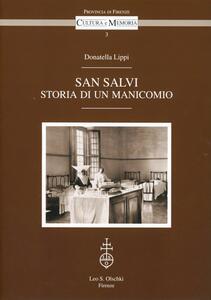 San Salvi. Storia di un manicomio