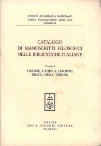 Libro Catalogo di manoscritti filosofici nelle biblioteche italiane. Vol. 8: L'Aquila, Livorno, Prato, Siena, Verona.