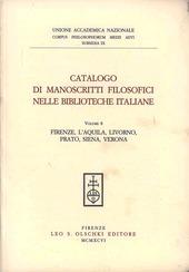 Catalogo di manoscritti filosofici nelle biblioteche italiane. Vol. 8: L'Aquila, Livorno, Prato, Siena, Verona.