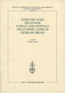 Indice dei nomi, dei luoghi e delle cose notevoli nelle opere latine di Giordano Bruno