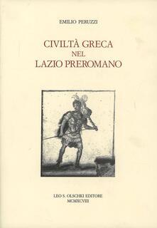 Civiltà greca nel Lazio preromano - Emilio Peruzzi - copertina