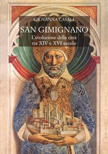 San Gimignano. L'evoluzione della città tra XIV e XVI secolo - Giovanna Casali - copertina