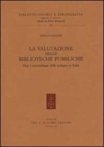 La valutazione delle biblioteche pubbliche. Dati e metodologie delle indagini in Italia