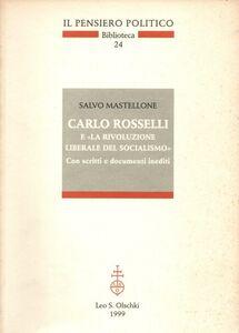 Foto Cover di Carlo Rosselli e «La rivoluzione liberale del socialismo». Con scritti e documenti inediti, Libro di Salvo Mastellone, edito da Olschki