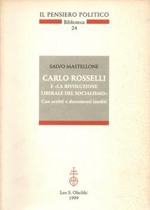 Libro Carlo Rosselli e «La rivoluzione liberale del socialismo». Con scritti e documenti inediti Salvo Mastellone