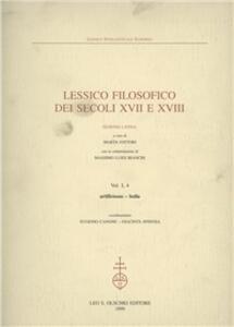 Lessico filosofico dei secoli XVII e XVIII. Sezione latina. Vol. 1\4: Artificiosus-bulla.