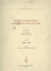 Libro Lessico filosofico dei secoli XVII e XVIII. Sezione latina. Vol. 1\4: Artificiosus-bulla.