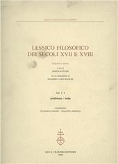 Lessico filosofico dei secoli XVII e XVIII. Sezione latina. Vol. 1/4: Artificiosus-bulla.