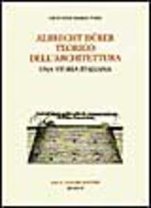 Libro Albrecht Dürer teorico dell'architettura. Una storia italiana Giovanni M. Fara