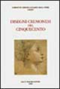 Libro Disegni cremonesi del Cinquecento