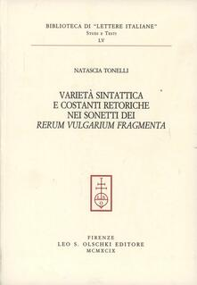 Varietà sintattica e costanti retoriche nei sonetti dei «Rerum vulgarium fragmenta» - Natascia Tonelli - copertina