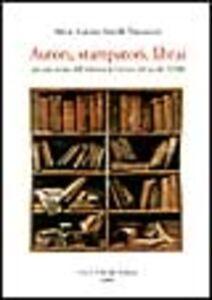 Libro Autori, stampatori, librai. Per una storia dell'editoria in Firenze nel secolo XVIII M. Augusta Morelli Timpanaro