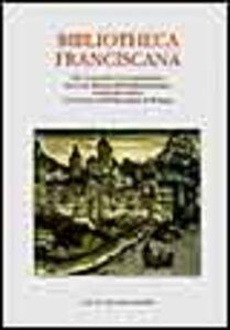 Libro Bibliotheca franciscana. Gli incunaboli e le cinquecentine dei frati minori dell'Emilia Romagna conservate presso il Convento dell'Osservanza di Bologna