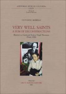 Libro Very Well Saints. A Sum of Deconstruction. Illazioni su Gertrude Stein e Virgil Thomson (Paris, 1928) Giovanni Morelli