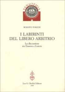I labirinti del Libero arbitrio. La discussione tra Erasmo e Lutero