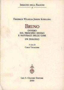 Libro Bruno ovvero sul principio divino e naturale delle cose. Un dialogo Friedrich W. Schelling