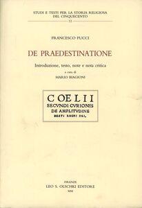 Foto Cover di De praedestinatione, Libro di Francesco Pucci, edito da Olschki