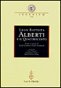 Foto Cover di Leon Battista Alberti e il Quattrocento. Studi in onore di Cecil Grayson e Ernst Gombrich. Atti del Convegno internazionale (Mantova, 29-31 ottobre 1998), Libro di  edito da Olschki