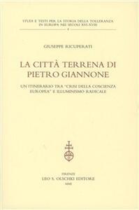 La città terrena di Pietro Giannone. Un itinerario tra «Crisi della coscienza europea» e l'illuminismo radicale
